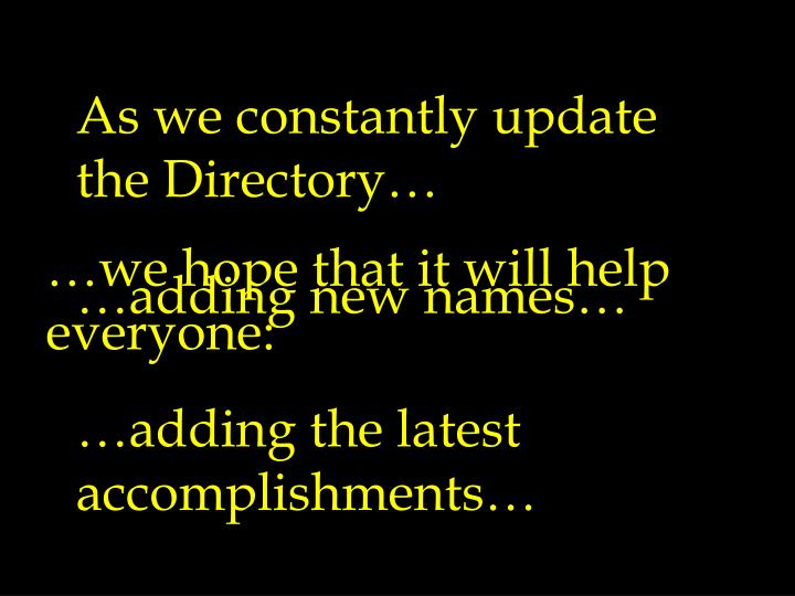 As we constantly update the Directory…