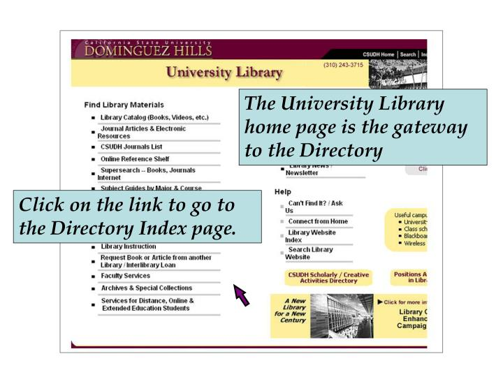 The University Library home page is the gateway to the Directory