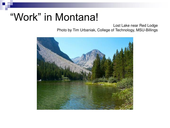 """Work"" in Montana!"