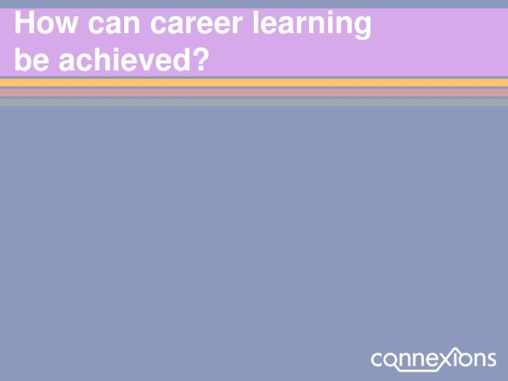 How can career learning