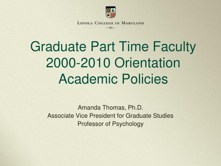 Graduate part time faculty 2000 2010 orientation academic policies