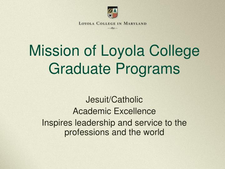 Mission of loyola college graduate programs