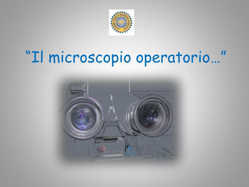 """""""Il microscopio operatorio…"""""""
