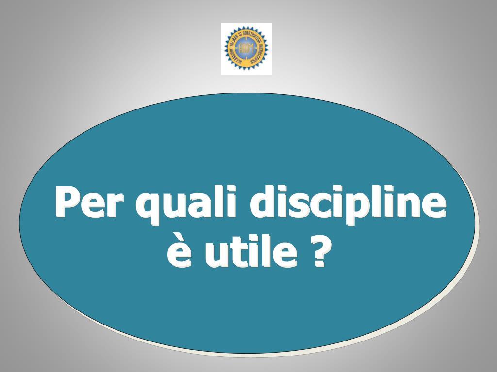 Per quali discipline