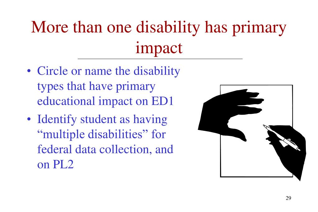 More than one disability has primary impact