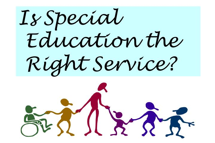 Is Special Education the Right Service?