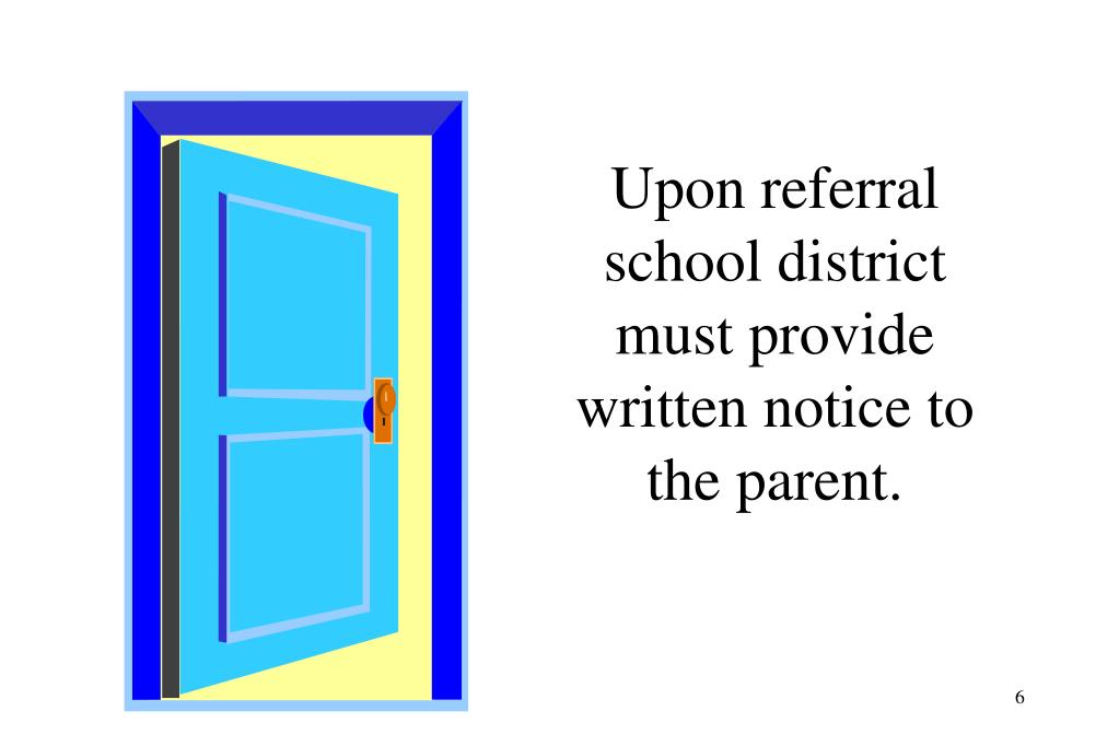 Upon referral school district must provide written notice to the parent.