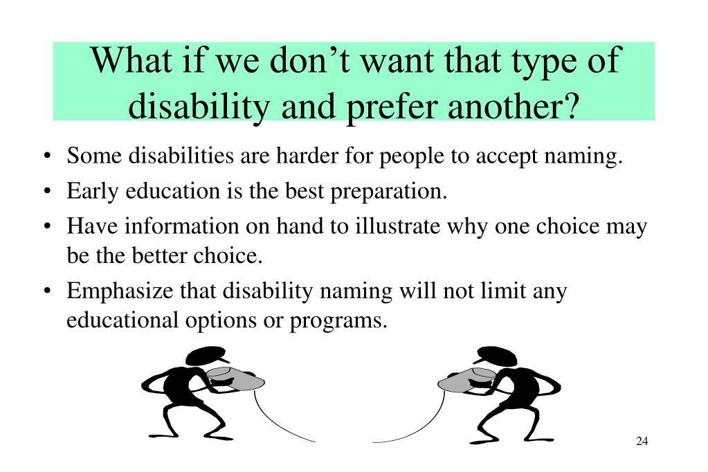 What if we don't want that type of disability and prefer another?