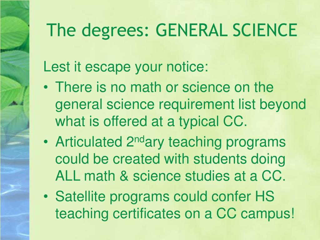 The degrees: GENERAL SCIENCE