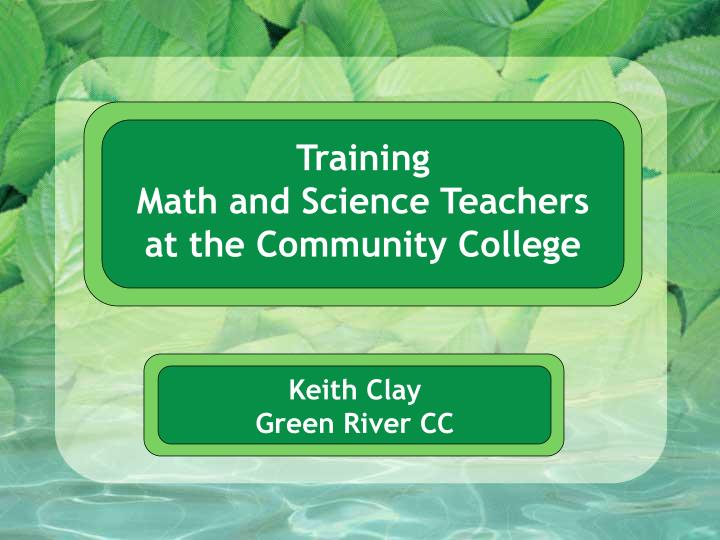 Training math and science teachers at the community college