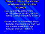 research tells us that children who have studied another language