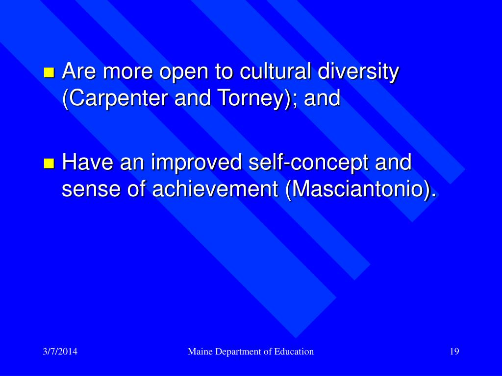 Are more open to cultural diversity (Carpenter and Torney); and