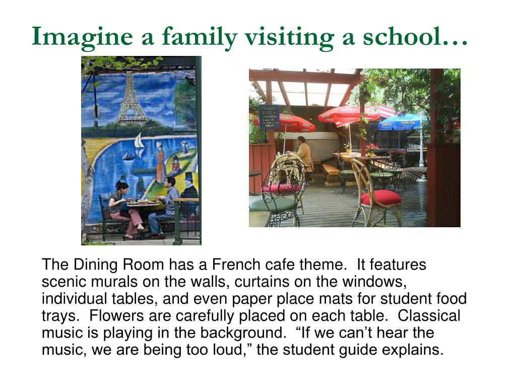 Imagine a family visiting a school…