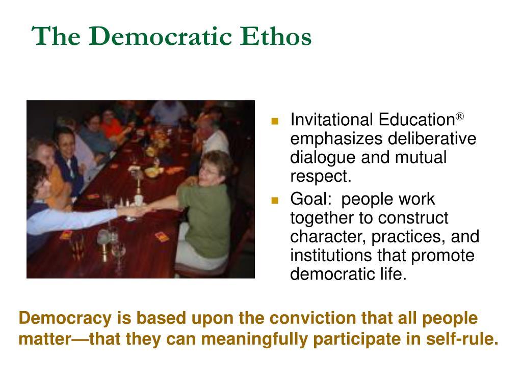 The Democratic Ethos