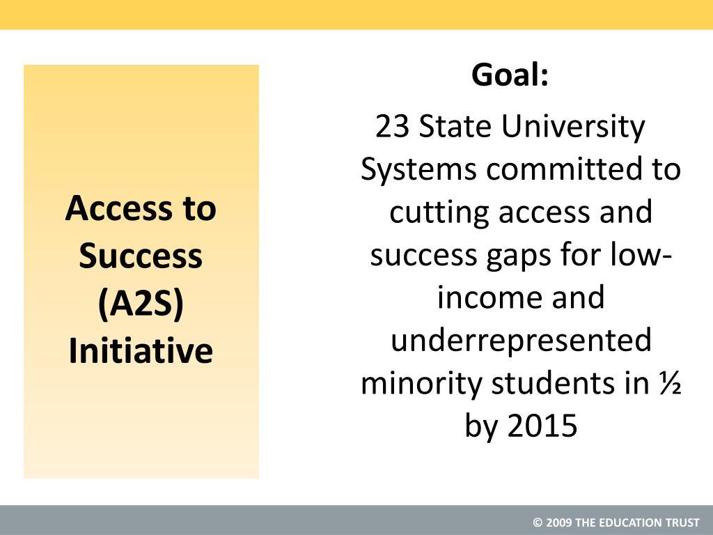 Access to Success (A2S) Initiative