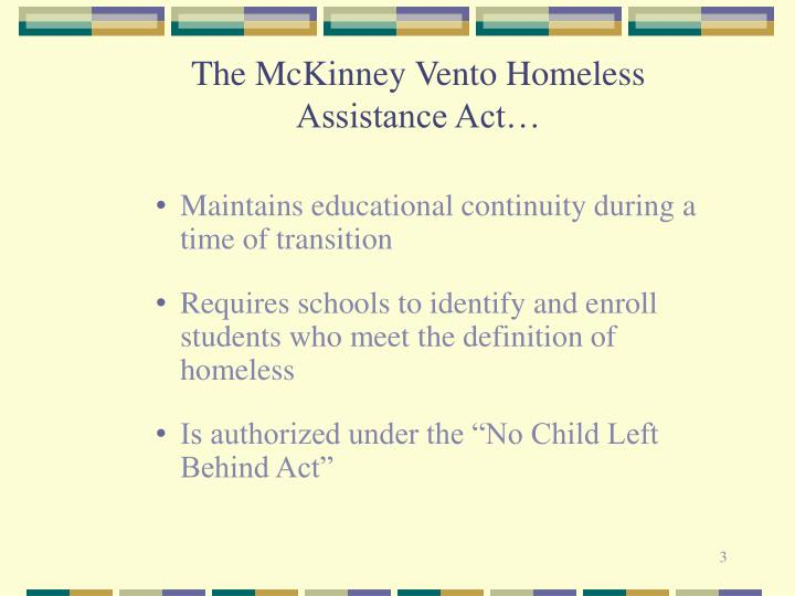 The mckinney vento homeless assistance act