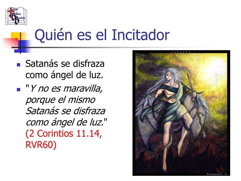 Satanás se disfraza como ángel de luz.