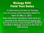biology eoc field test dates