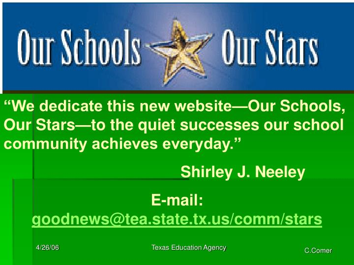 """We dedicate this new website—Our Schools, Our Stars—to the quiet successes our school community achieves everyday."""