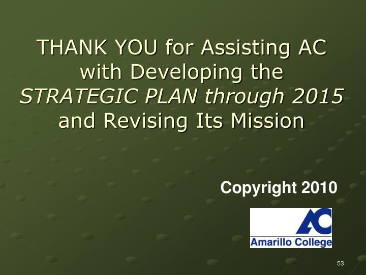 THANK YOU for Assisting AC with Developing the