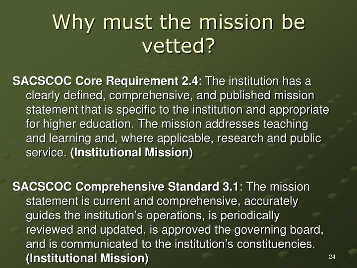 Why must the mission be vetted?