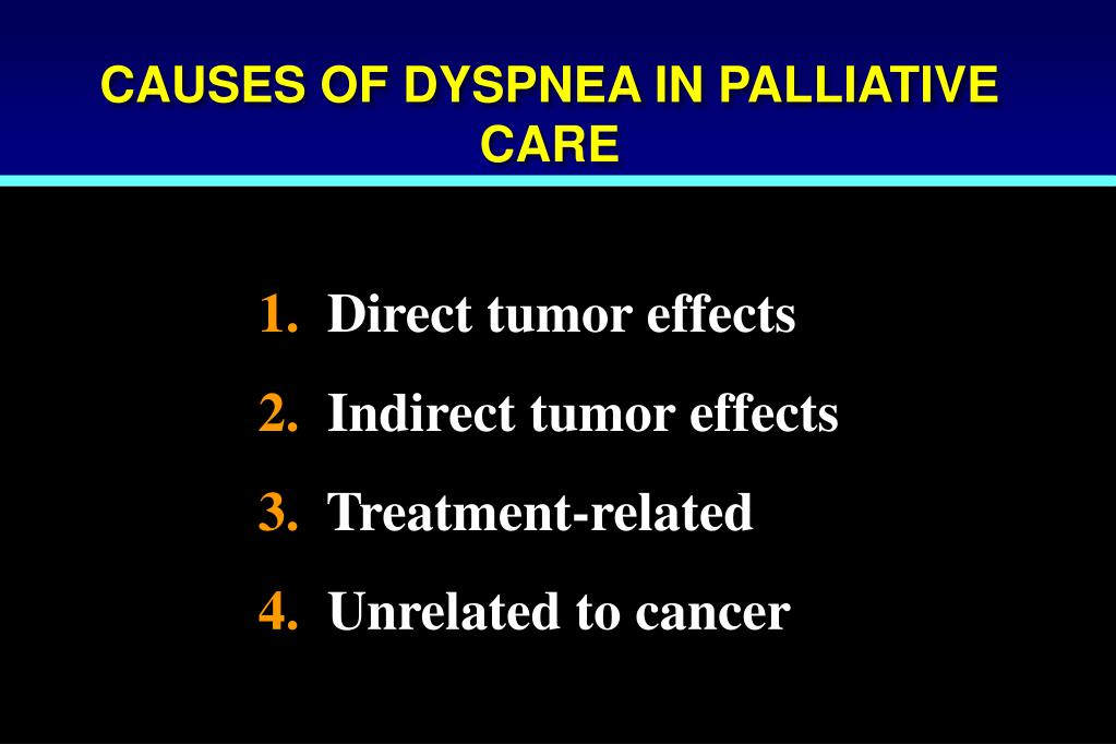 CAUSES OF DYSPNEA IN PALLIATIVE CARE