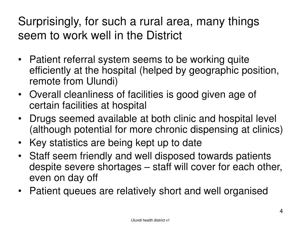Surprisingly, for such a rural area, many things seem to work well in the District