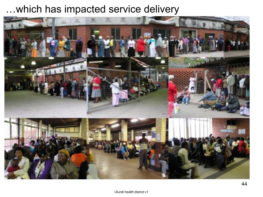 …which has impacted service delivery
