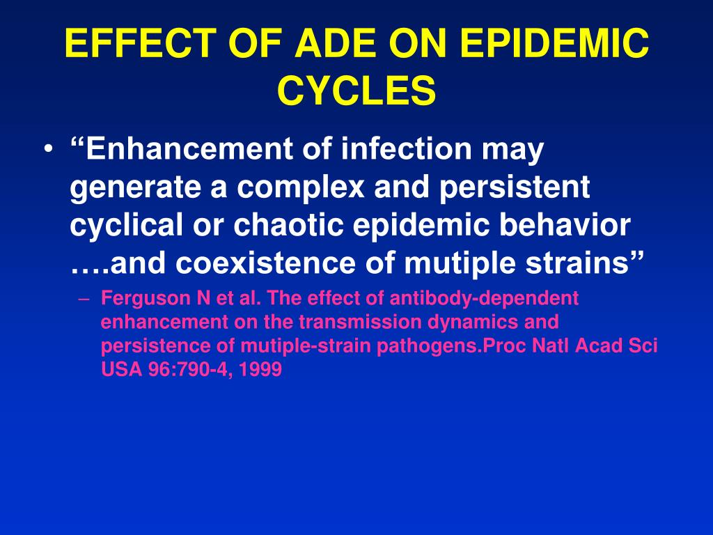 EFFECT OF ADE ON EPIDEMIC CYCLES