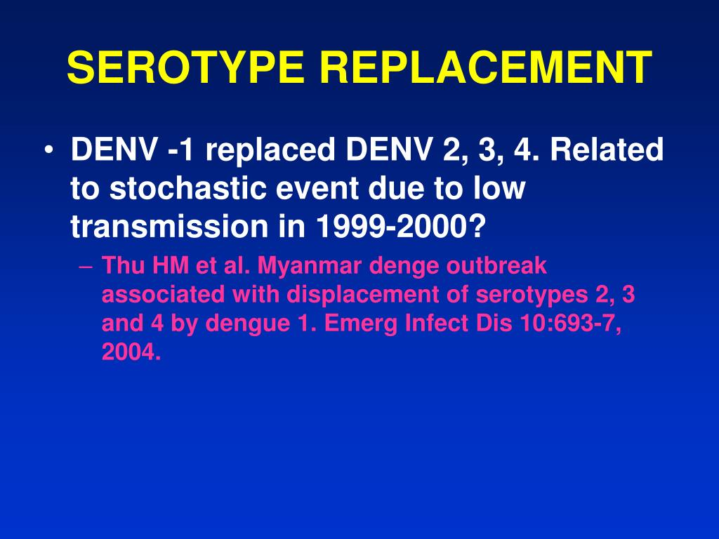 SEROTYPE REPLACEMENT