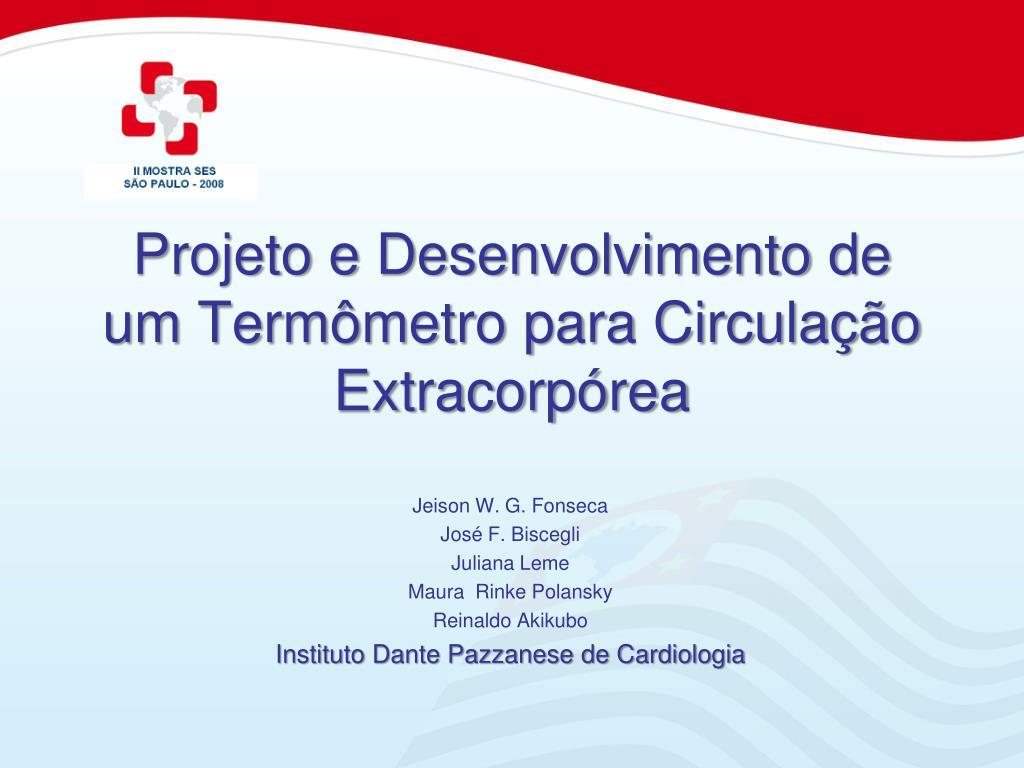 Projeto e Desenvolvimento de um Termômetro para Circulação Extracorpórea