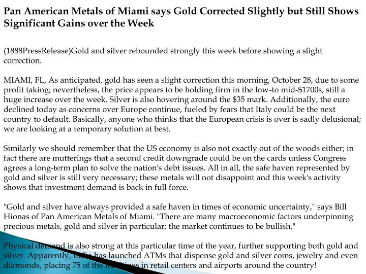 Pan American Metals of Miami says Gold Corrected Slightly but Still Shows Significant Gains over the...