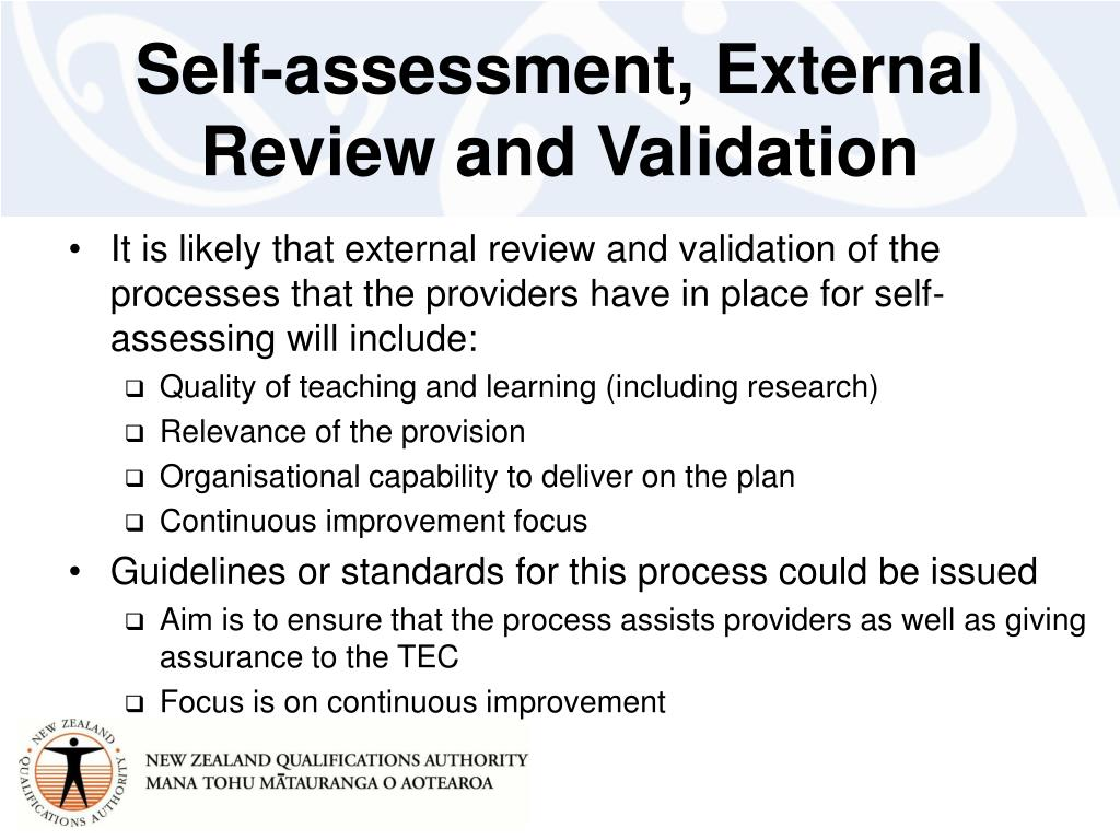 Self-assessment, External Review and Validation