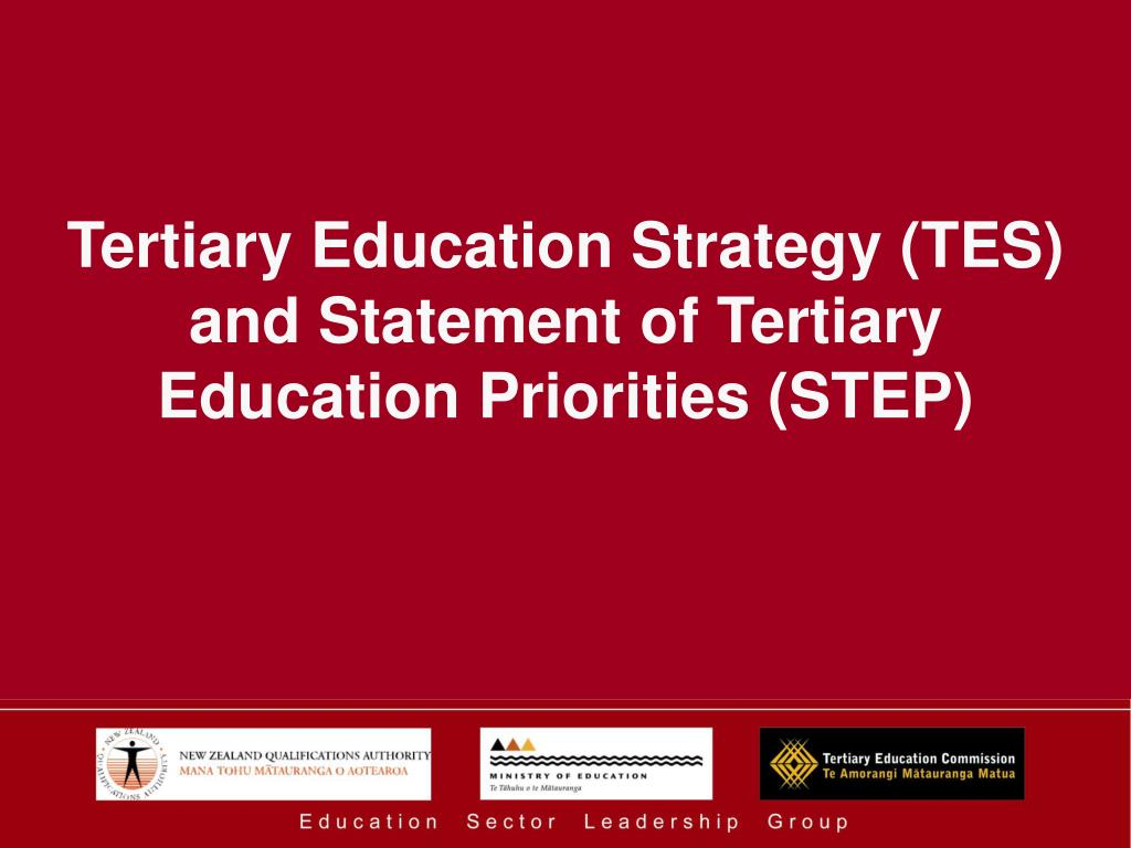 Tertiary Education Strategy (TES) and Statement of Tertiary Education Priorities (STEP)