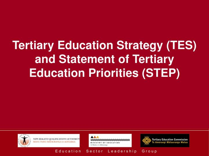 Tertiary education strategy tes and statement of tertiary education priorities step l.jpg