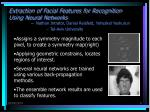 extraction of facial features for recognition using neural networks