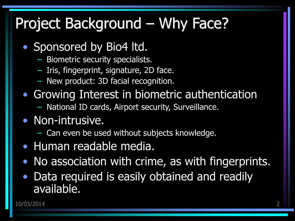Project Background – Why Face?
