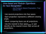 view based and modular eigenfaces for face recognition
