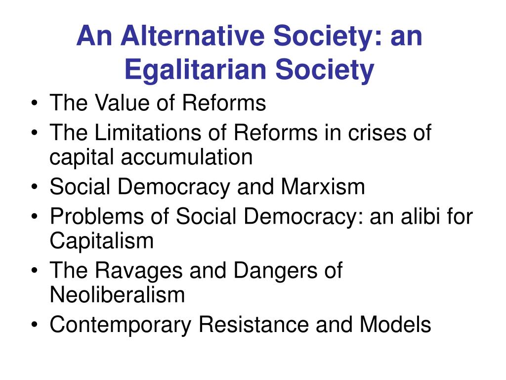 An Alternative Society: an Egalitarian Society