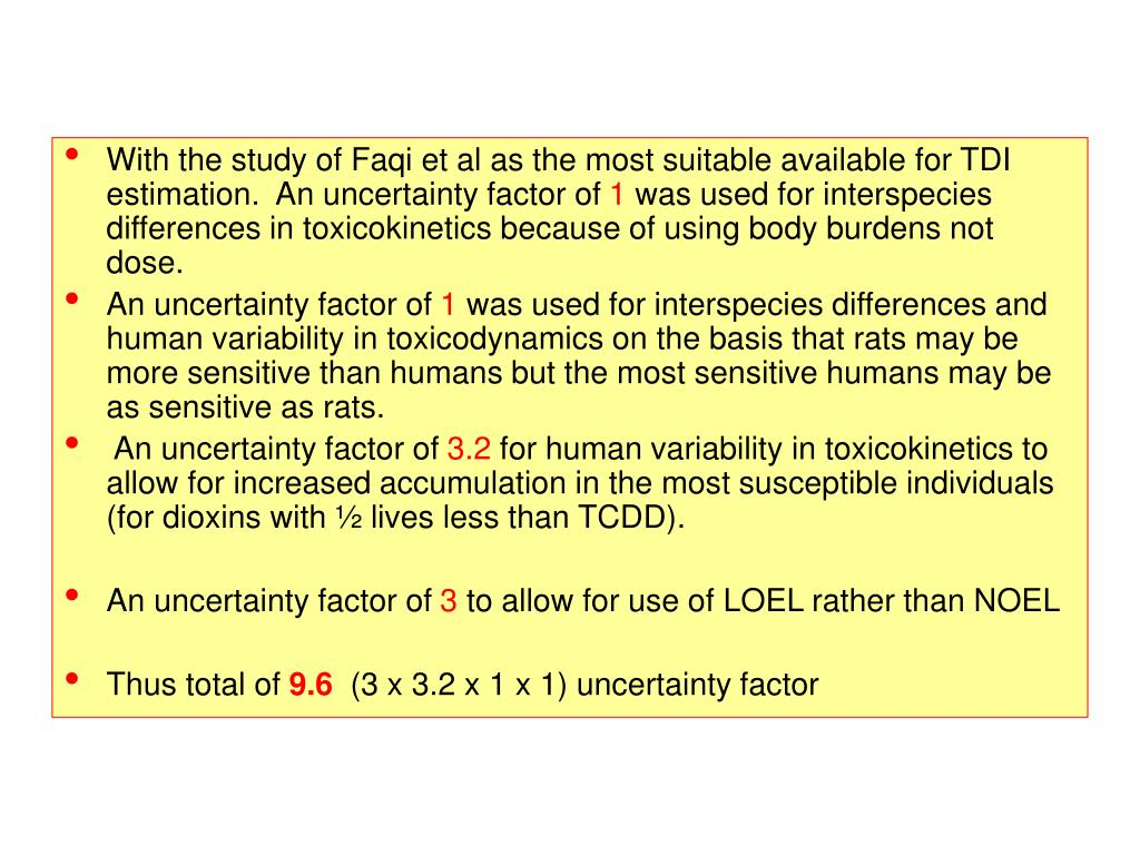 With the study of Faqi et al as the most suitable available for TDI estimation.  An uncertainty factor of