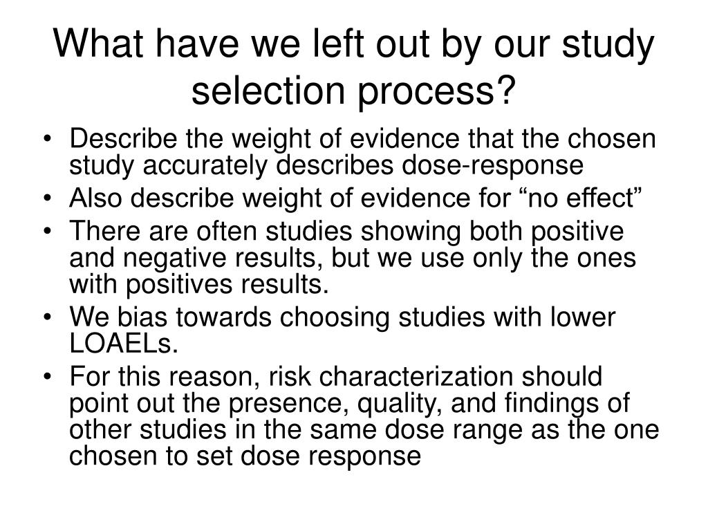What have we left out by our study selection process?