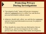 protecting privacy during investigations