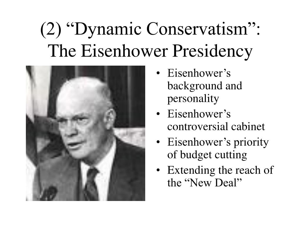 "(2) ""Dynamic Conservatism"": The Eisenhower Presidency"