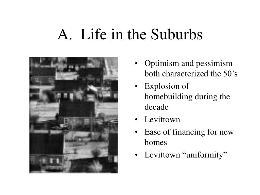 A.  Life in the Suburbs