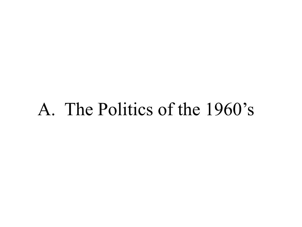 A.  The Politics of the 1960's