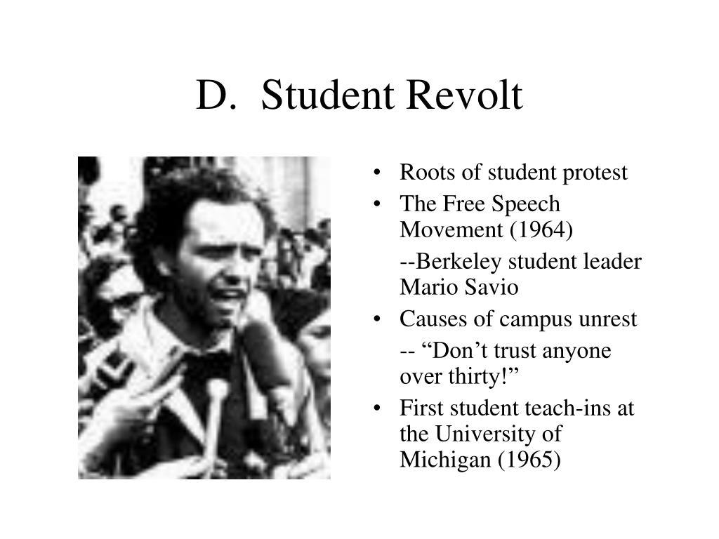 D.  Student Revolt