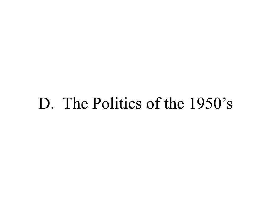 D.  The Politics of the 1950's