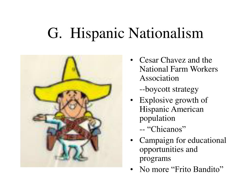 G.  Hispanic Nationalism