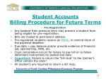 student accounts billing procedure for future terms