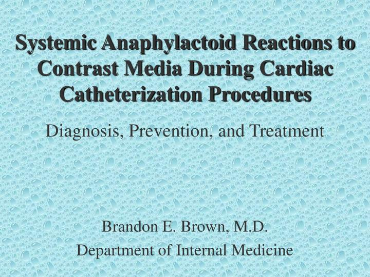 PPT - Systemic Anaphylactoid Reactions to Contrast Media ...